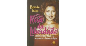 三宅ローザのポ語伝記『Rosa da Liberdade - A História de Rosa Miyake e do programa de TV Imagens do Japão』